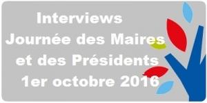 Interviews journée des maires et des présidents 1er octobre 2016